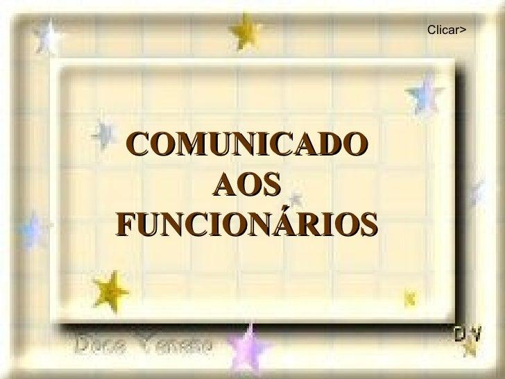 COMUNICADO AOS FUNCIONÁRIOS Clicar>