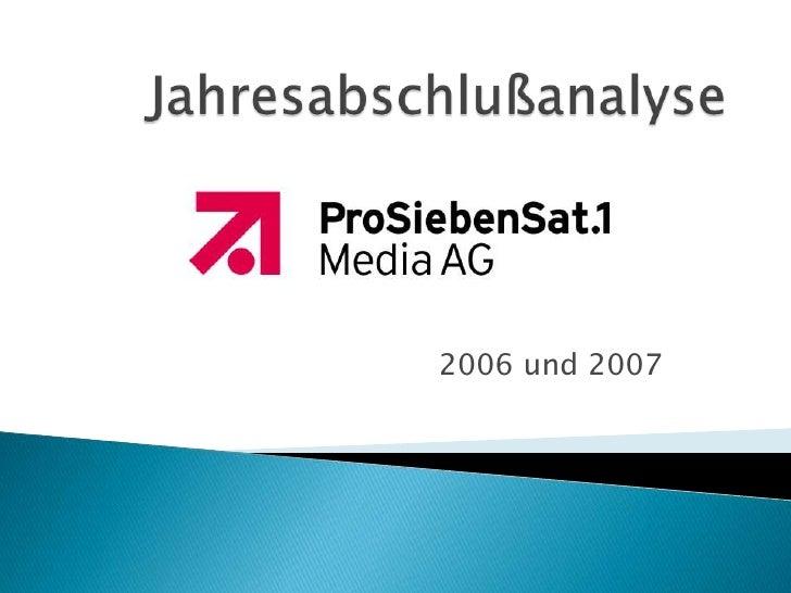 Jahresabschlußanalyse<br />2006 und 2007<br />