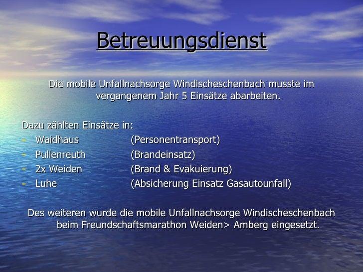Betreuungsdienst <ul><li>Die mobile Unfallnachsorge Windischeschenbach musste im vergangenem Jahr 5 Einsätze abarbeiten. <...