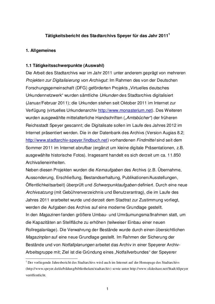 Tätigkeitsbericht des Stadtarchivs Speyer für das Jahr 201111. Allgemeines1.1 Tätigkeitsschwerpunkte (Auswahl)Die Arbeit d...