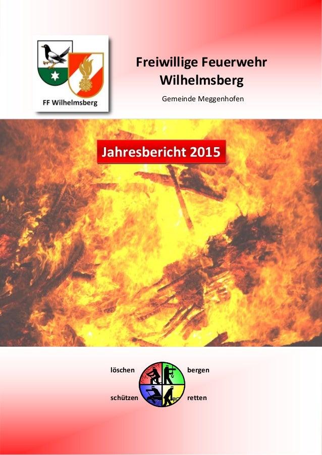 Freiwillige Feuerwehr Wilhelmsberg Gemeinde Meggenhofen löschen bergen schützen retten Jahresbericht 2015