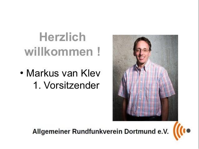 Herzlich willkommen ! ● Markus van Klev 1. Vorsitzender