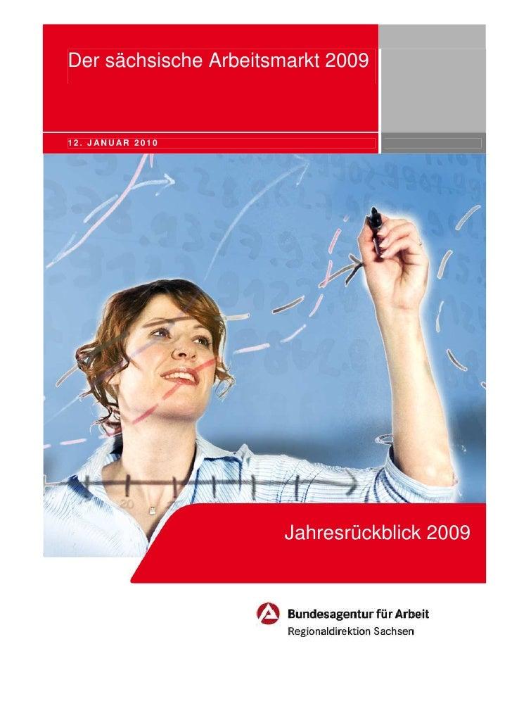 Der sächsische Arbeitsmarkt 200912. J ANU AR 2010                       Jahresrückblick 2009