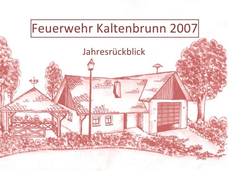 Jahresrückblick Feuerwehr Kaltenbrunn 2007