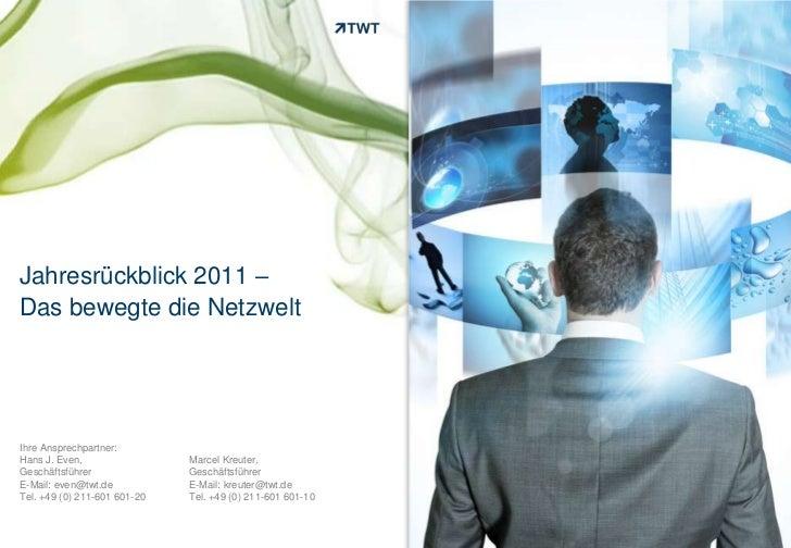 Jahresrückblick 2011 –Das bewegte die NetzweltIhre Ansprechpartner:Hans J. Even,                 Marcel Kreuter,Geschäftsf...