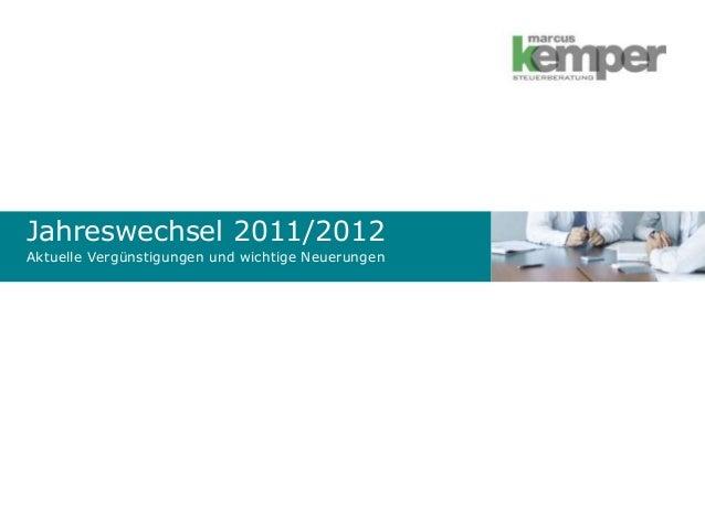 Jahreswechsel 2011/2012 Aktuelle Vergünstigungen und wichtige Neuerungen