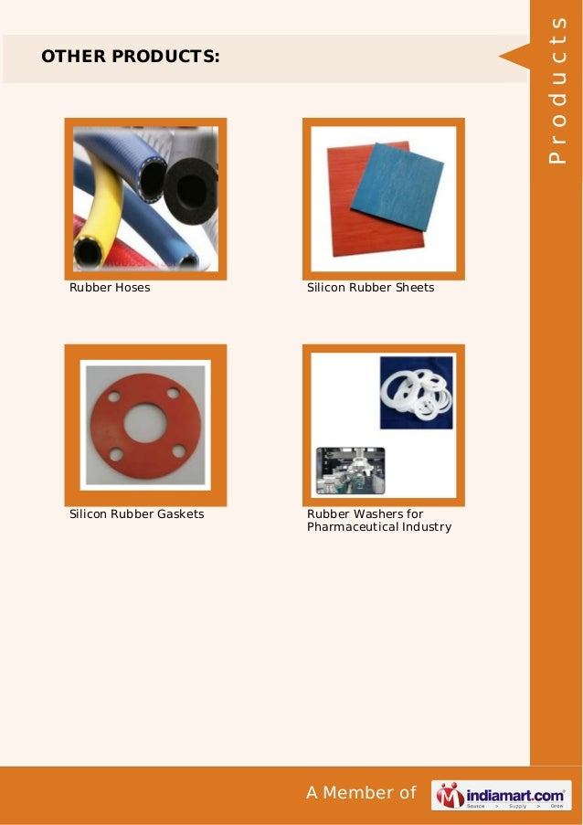 Products  OTHER PRODUCTS:  Rubber Hoses  Silicon Rubber Sheets  Silicon Rubber Gaskets  Rubber Washers for Pharmaceutical ...