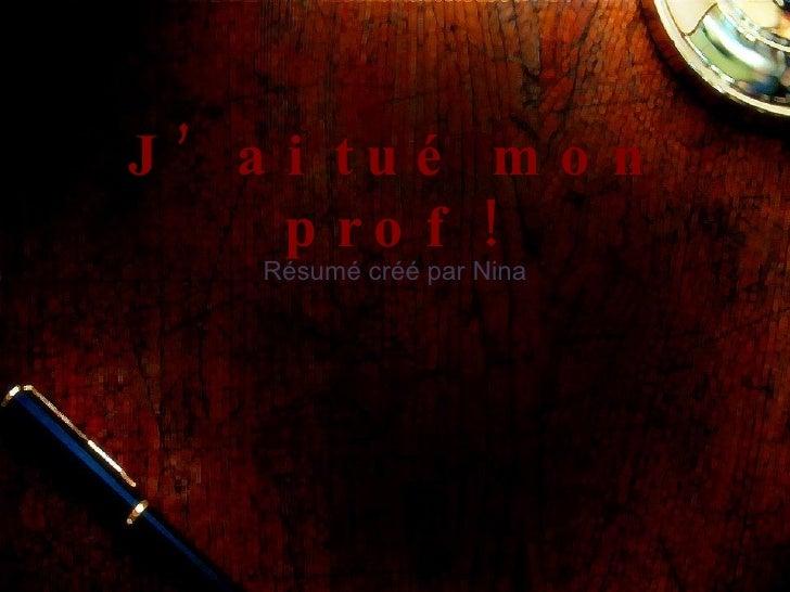 J'ai tué mon prof ! Résumé créé par Nina