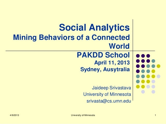 Social Analytics  Mining Behaviors of a Connected                            World                   PAKDD School         ...