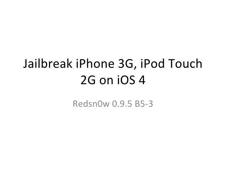 Jailbreak iPhone 3G, iPod Touch 2G on iOS4