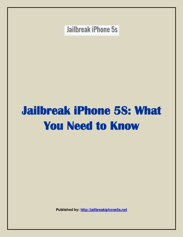 Jailbreak iPhone 5S: What You Need to Know  Published by: http://jailbreakiphone5s.net