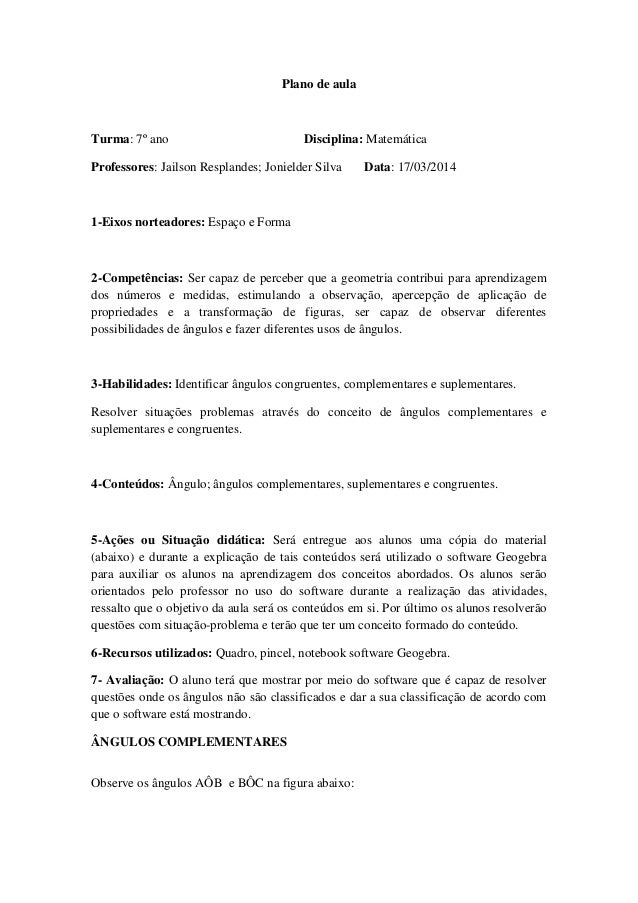 Plano de aula Turma: 7º ano Disciplina: Matemática Professores: Jailson Resplandes; Jonielder Silva Data: 17/03/2014 1-Eix...