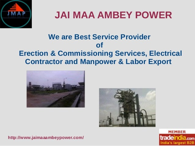 JAI MAA AMBEY POWER We are Best Service Provider of Erection & Commissioning Services, Electrical Contractor and Manpower ...