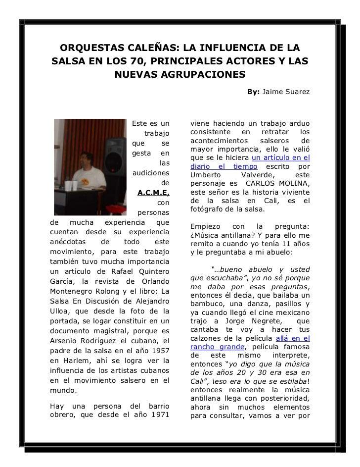 ORQUESTAS CALEÑAS: LA INFLUENCIA DE LA SALSA EN LOS 70, PRINCIPALES ACTORES Y LAS NUEVAS AGRUPACIONES<br />By: Jaime Suare...