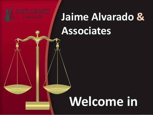 Jaime Alvarado & Associates Welcome in