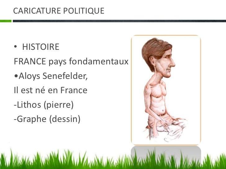 Caricature politique<br />HISTOIRE<br />FRANCE pays fondamentaux •LITOGRAFIA<br />•AloysSenefelder,<br />Il est né en Fran...