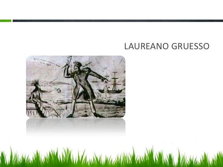 LAUREANO GRUESSO<br />