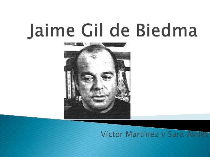 Jaime Gil de Biedma<br />Víctor Martínez y Sara Avilés <br />