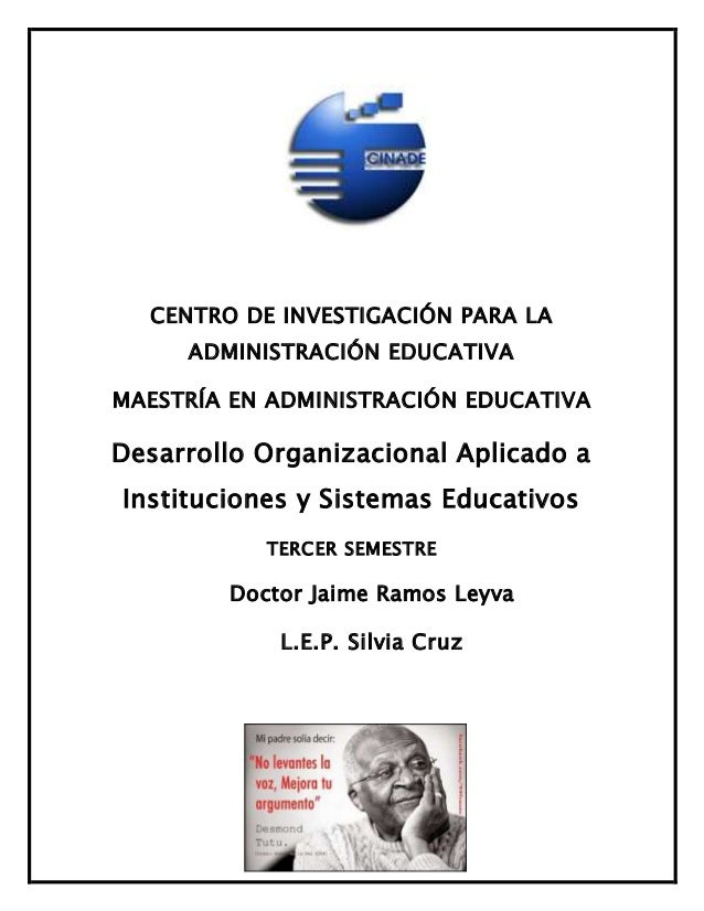 CENTRO DE INVESTIGACIÓN PARA LA ADMINISTRACIÓN EDUCATIVA MAESTRÍA EN ADMINISTRACIÓN EDUCATIVA Desarrollo Organizacional Ap...