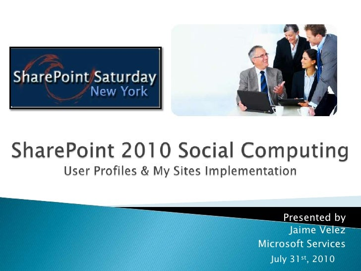 Jaime Velez: SharePoint 2010 Social Computing