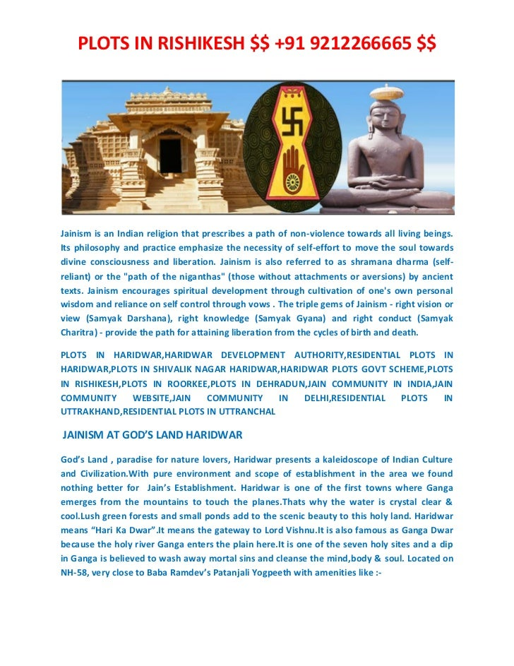 PLOTS IN RISHIKESH $$ +91 9212266665 $$Jainism is an Indian religion that prescribes a path of non-violence towards all li...