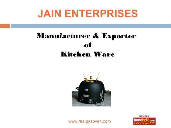 JAIN ENTERPRISESManufacturer & Exporter          of    Kitchen Ware            roto1234       www.realgasoven.com