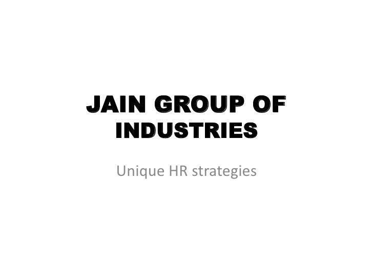 JAIN GROUP OF INDUSTRIES Unique HR strategies