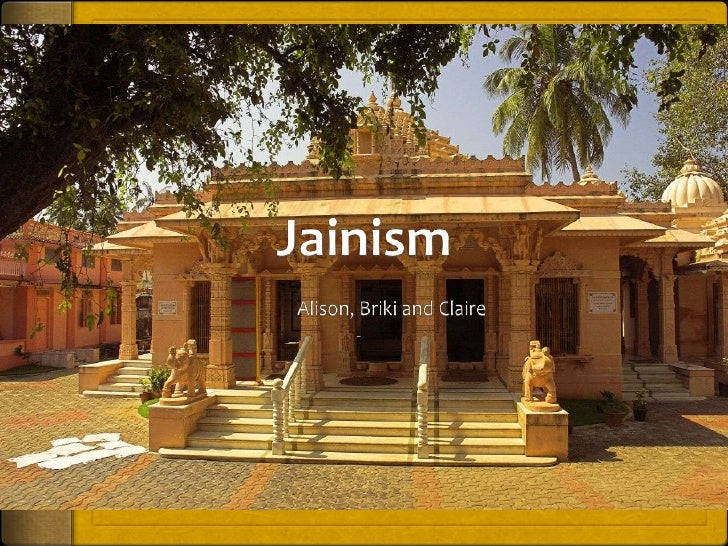 Jainism<br />Alison, Briki and Claire<br />