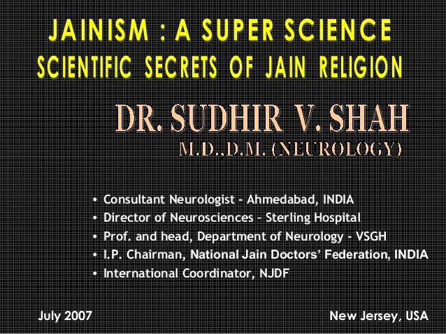 • • • • • July 2007  Consultant Neurologist - Ahmedabad, INDIA Director of Neurosciences – Sterling Hospital Prof. and hea...