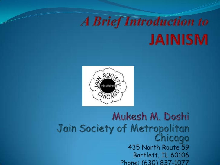 Jainism - History According to Jain scriptures Jainism has existed in  principle from eternity Historical and archeologi...