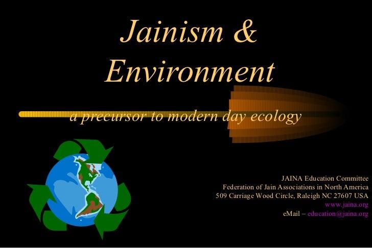 Jainism &     Environmenta precursor to modern day ecology                                          JAINA Education Commit...