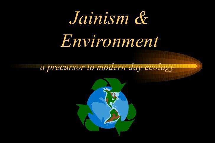 Jainism &     Environmenta precursor to modern day ecology