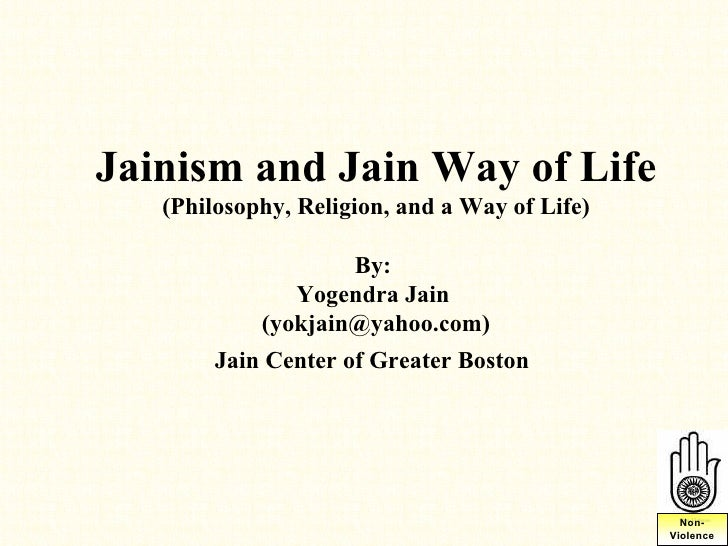 Jainism and Jain Way of Life   (Philosophy, Religion, and a Way of Life)                    By:               Yogendra Jai...