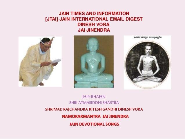 JAIN TIMES AND INFORMATION [JTAI] JAIN INTERNATIONAL EMAIL DIGEST DINESH VORA JAI JINENDRA JAIN BHAJAN JAINBHAJAN SHRI ATM...