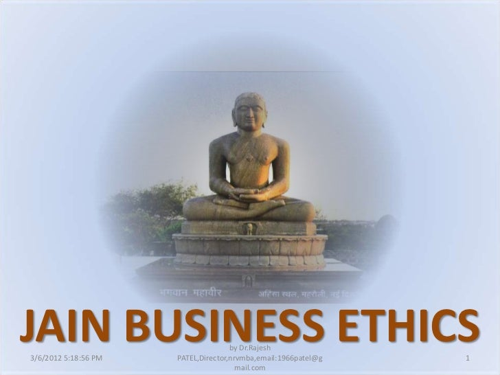 JAIN BUSINESS ETHICS3/6/2012 5:18:56 PM                                     by Dr.Rajesh                      PATEL,Direct...