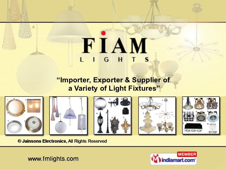 """"""" Importer, Exporter & Supplier of  a Variety of Light Fixtures"""""""