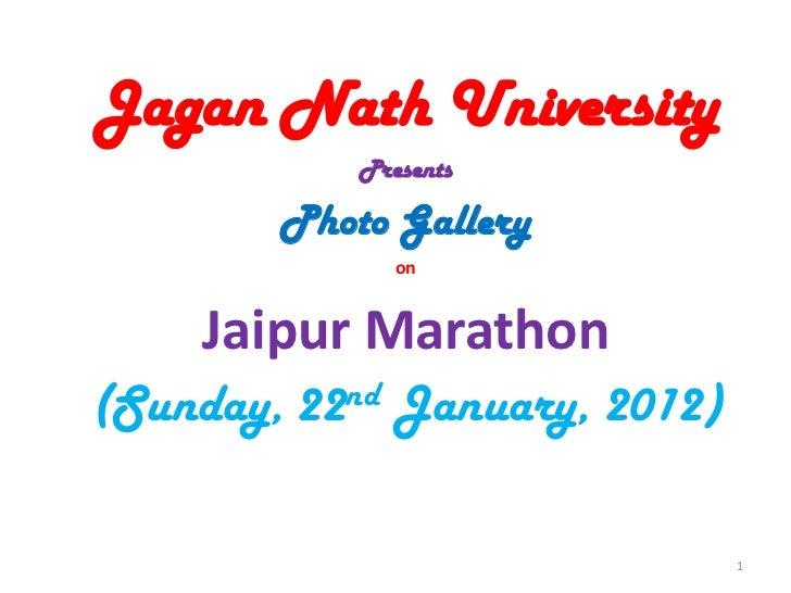 Jagan Nath University            Presents        Photo Gallery               on    Jaipur Marathon(Sunday, 22nd January, 2...