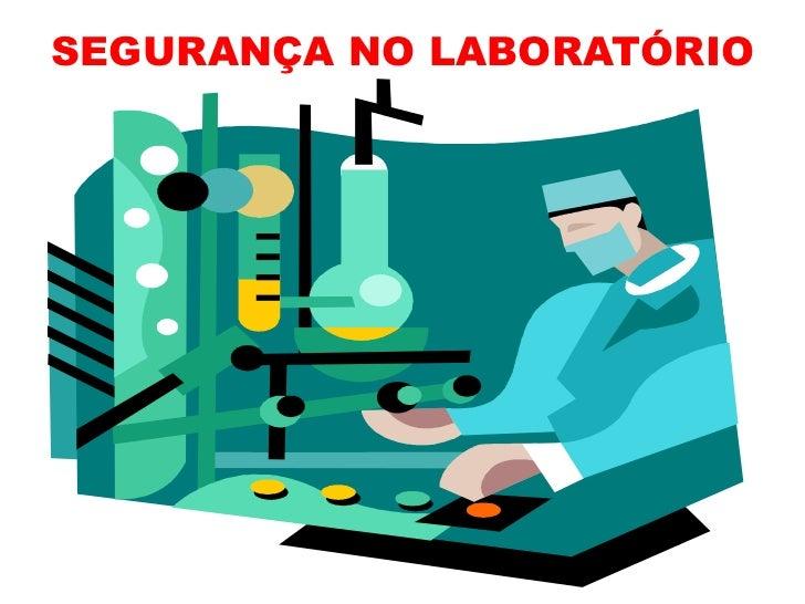 SEGURANÇA NO LABORATÓRIO