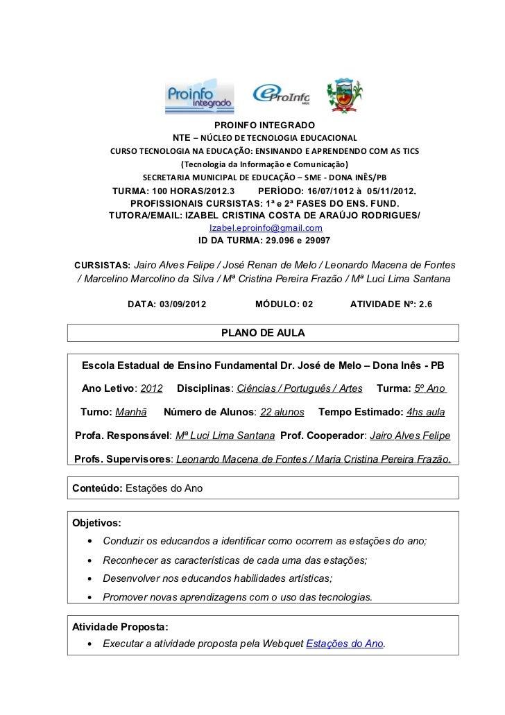 PROINFO INTEGRADO                     NTE – NÚCLEO DE TECNOLOGIA EDUCACIONAL        CURSO TECNOLOGIA NA EDUCAÇÃO: ENSINAND...