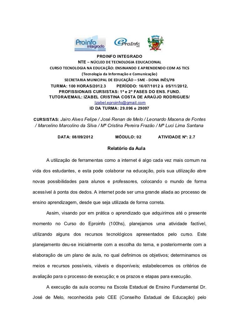 PROINFO INTEGRADO                    NTE – NÚCLEO DE TECNOLOGIA EDUCACIONAL       CURSO TECNOLOGIA NA EDUCAÇÃO: ENSINANDO ...