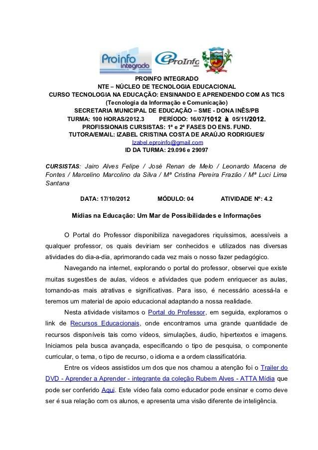 PROINFO INTEGRADO              NTE – NÚCLEO DE TECNOLOGIA EDUCACIONAL CURSO TECNOLOGIA NA EDUCAÇÃO: ENSINANDO E APRENDENDO...