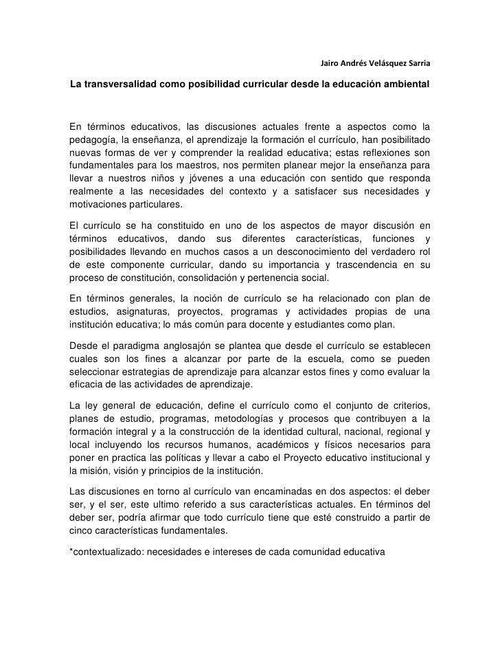 Jairo Andrés Velásquez Sarria<br />La transversalidad como posibilidad curricular desde la educación ambiental<br />En tér...