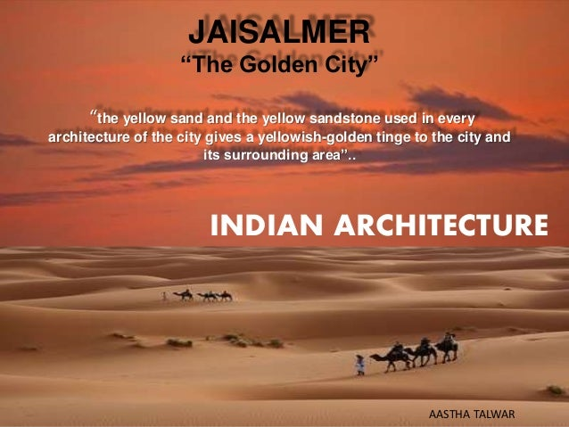 "JAISALMER ""The Golden City"" ""the yellow sand and the yellow sandstone used in every architecture of the city gives a yello..."
