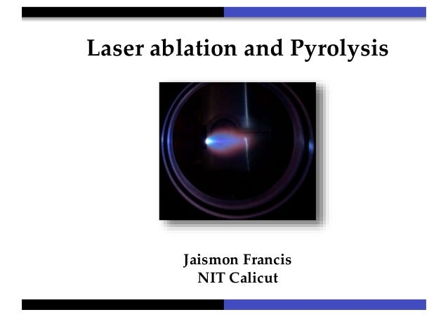 laser ablation and pyrolysis for micro machining and nano