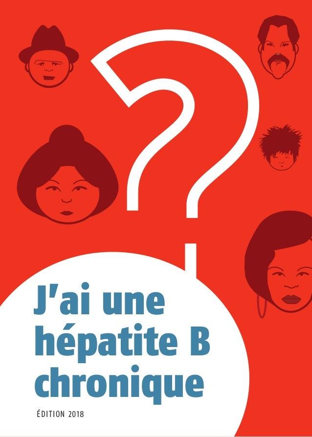 J'ai une hépatite B chroniqueÉDITION 2018