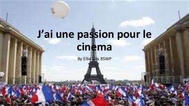 J'ai une passion pour le cinema By Ellie Cox 8SWP