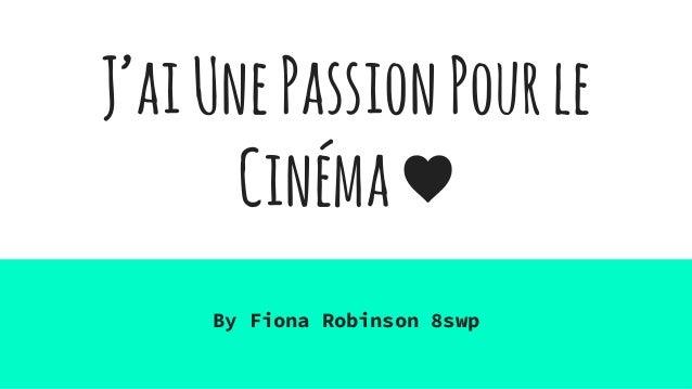 J'aiUnePassionPourle Cinéma♥ By Fiona Robinson 8swp