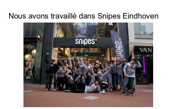 Nous avons travaillé dans Snipes Eindhoven