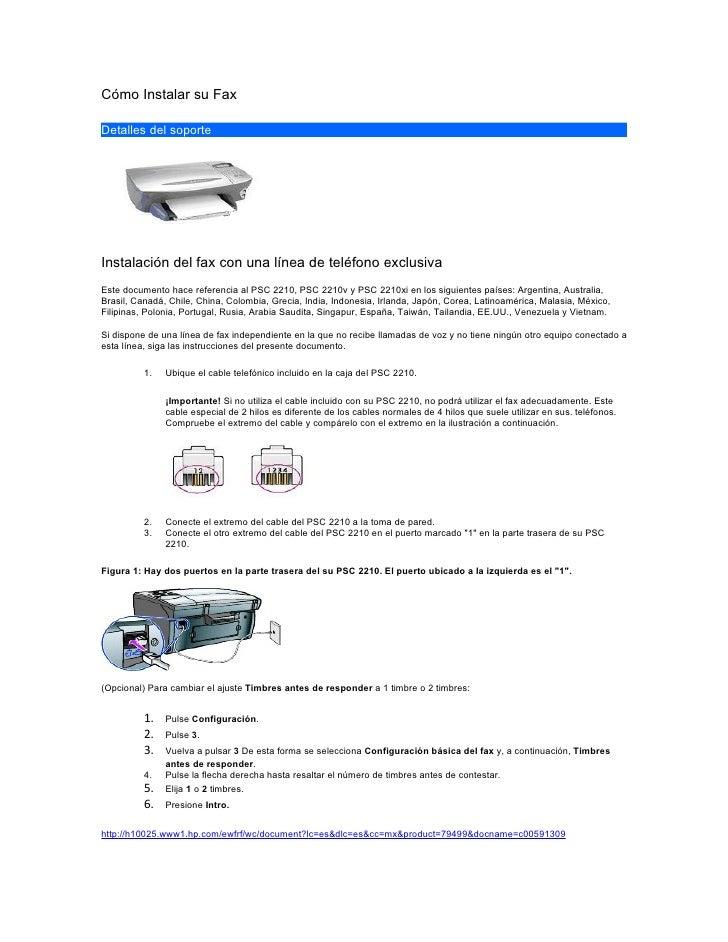 Cómo Instalar su Fax  Detalles del soporte     Instalación del fax con una línea de teléfono exclusiva Este documento hace...