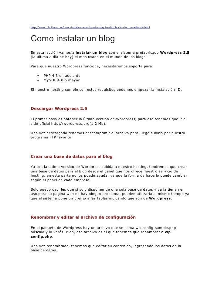 http://www.tribulinux.com/como-instalar-memoria-usb-cualquier-distribucion-linux-unetbootin.html    Como instalar un blog ...